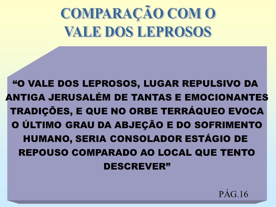 COMPARAÇÃO COM O VALE DOS LEPROSOS