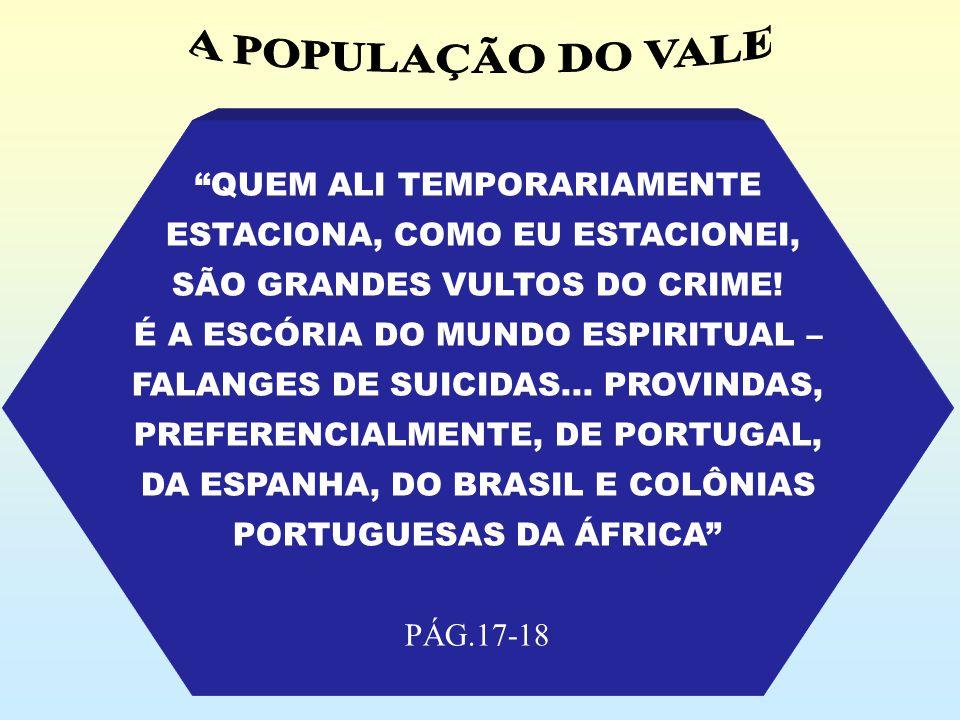 A POPULAÇÃO DO VALE QUEM ALI TEMPORARIAMENTE