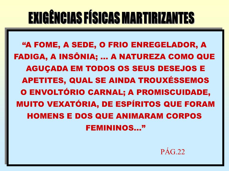 EXIGÊNCIAS FÍSICAS MARTIRIZANTES