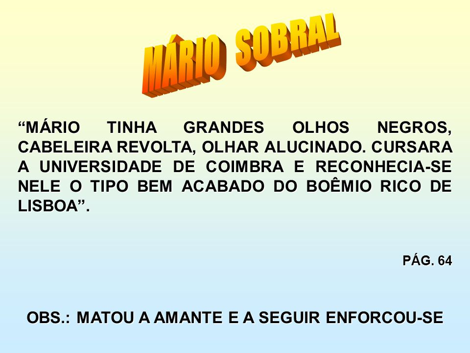 OBS.: MATOU A AMANTE E A SEGUIR ENFORCOU-SE