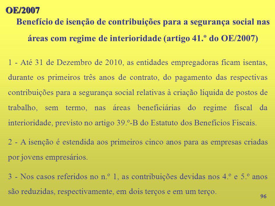 OE/2007 Benefício de isenção de contribuições para a segurança social nas áreas com regime de interioridade (artigo 41.º do OE/2007)