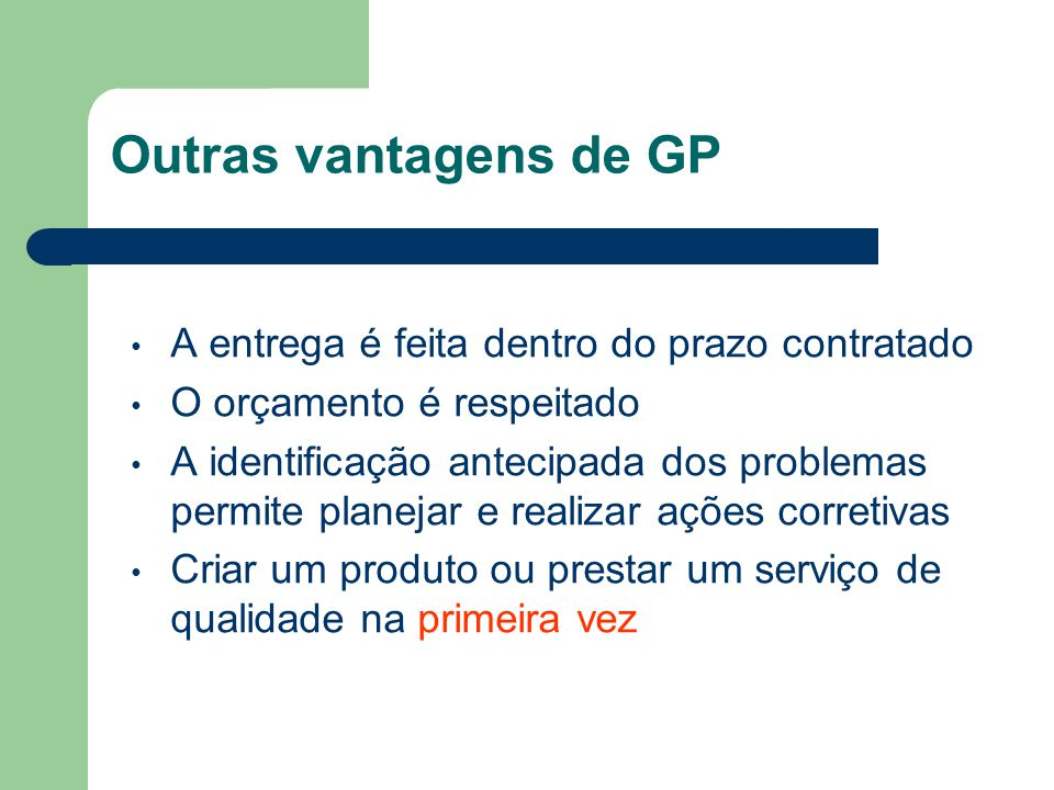 Outras vantagens de GP A entrega é feita dentro do prazo contratado