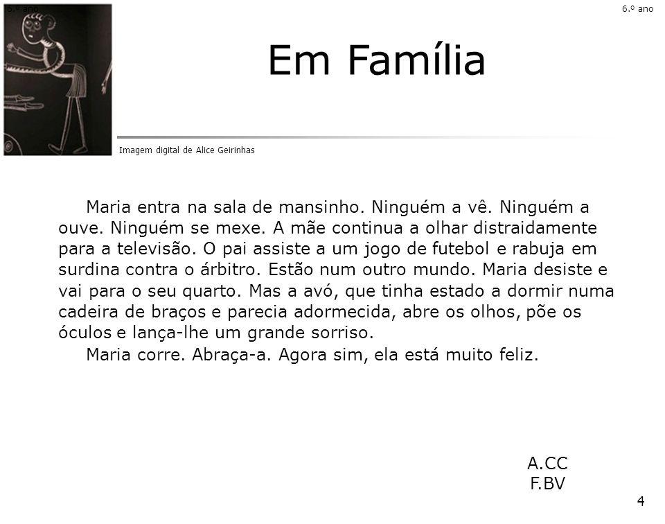 6.º ano 6.º ano. Em Família. Imagem digital de Alice Geirinhas.