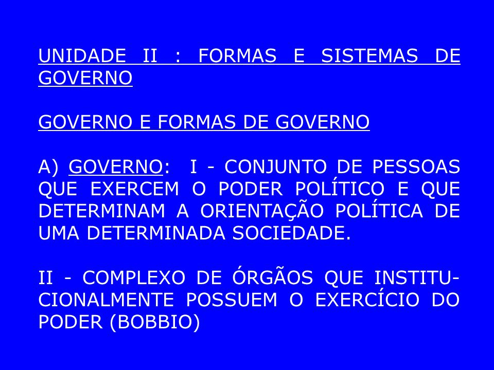 UNIDADE II : FORMAS E SISTEMAS DE GOVERNO
