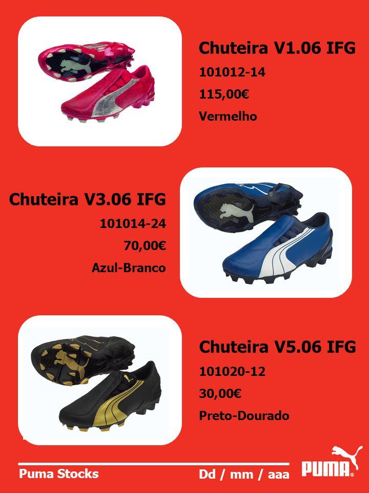 Chuteira V1.06 IFG Chuteira V3.06 IFG Chuteira V5.06 IFG 101012-14