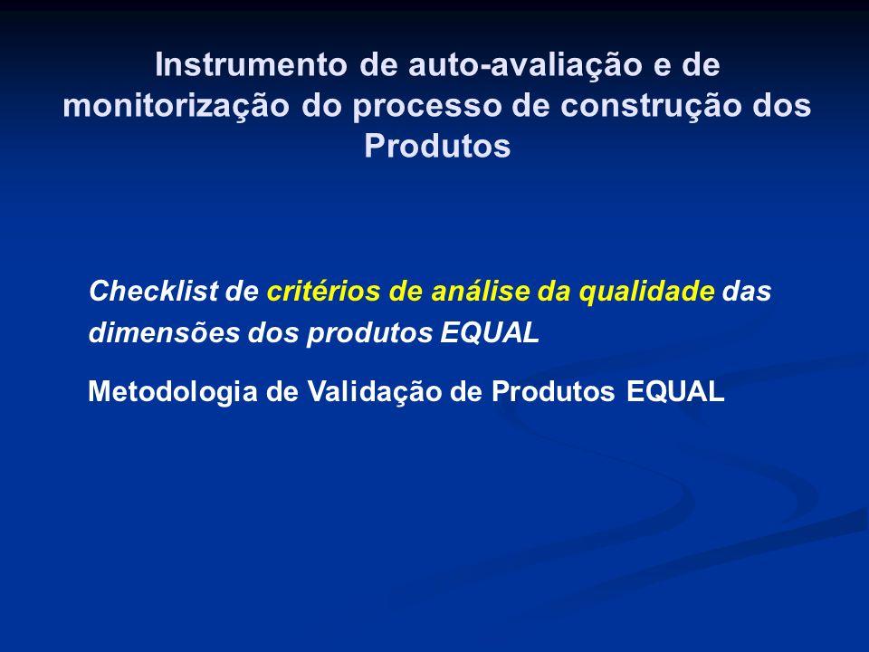 Instrumento de auto-avaliação e de monitorização do processo de construção dos Produtos