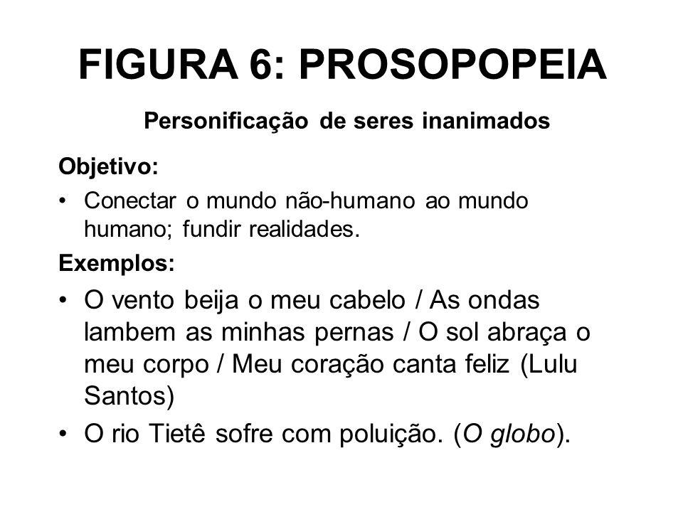 FIGURA 6: PROSOPOPEIA Personificação de seres inanimados
