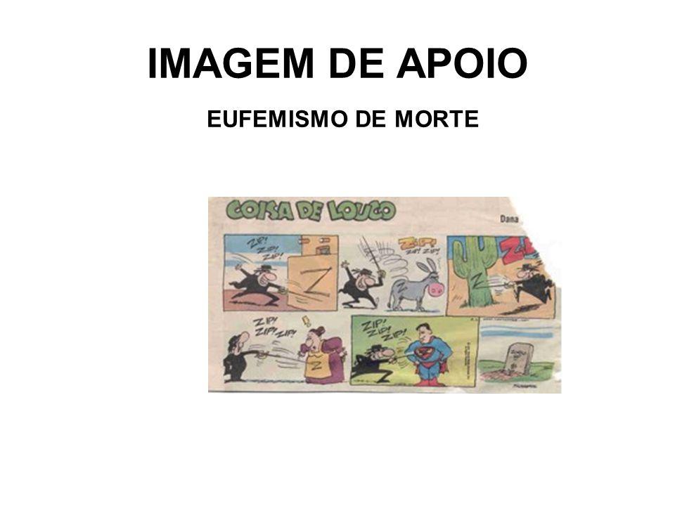 IMAGEM DE APOIO EUFEMISMO DE MORTE