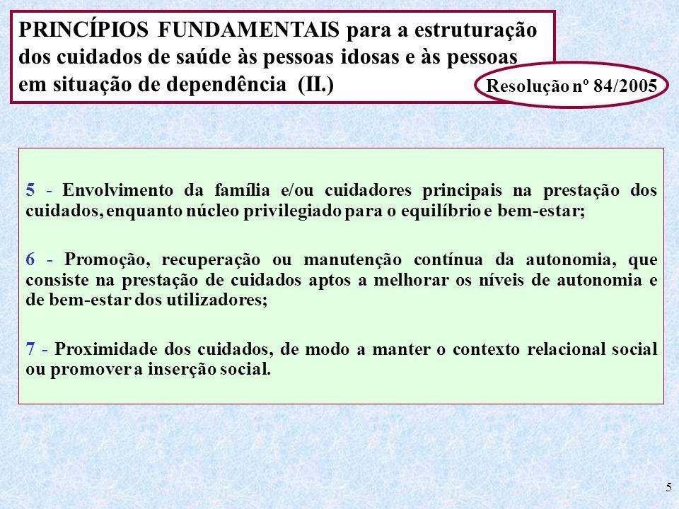 PRINCÍPIOS FUNDAMENTAIS para a estruturação dos cuidados de saúde às pessoas idosas e às pessoas em situação de dependência (II.)