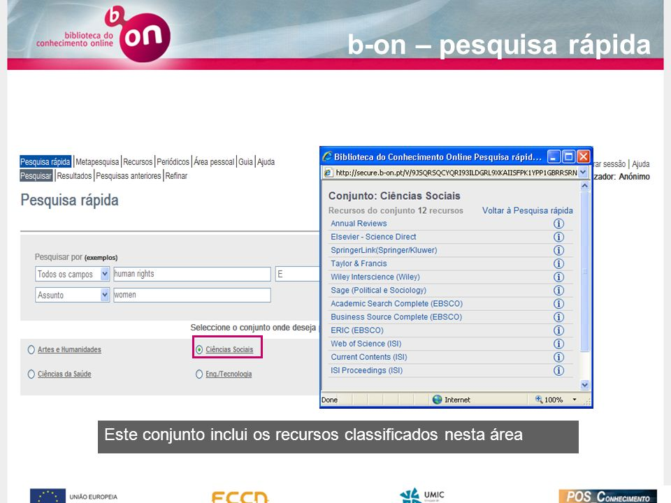 b-on – pesquisa rápida Este conjunto inclui os recursos classificados nesta área