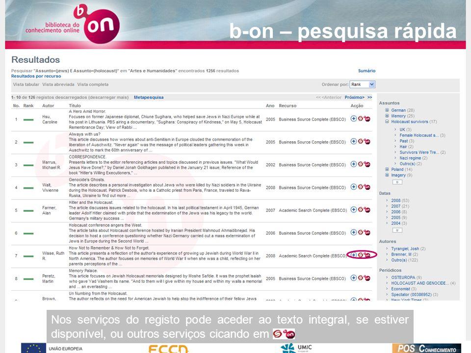b-on – pesquisa rápida Nos serviços do registo pode aceder ao texto integral, se estiver disponível, ou outros serviços cicando em .