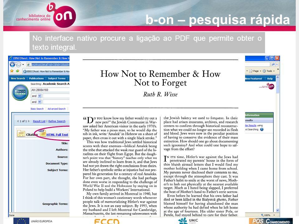 b-on – pesquisa rápida No interface nativo procure a ligação ao PDF que permite obter o texto integral.