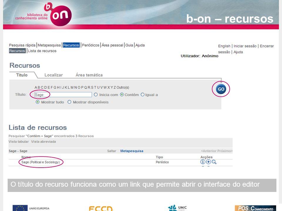 b-on – recursos O título do recurso funciona como um link que permite abrir o interface do editor