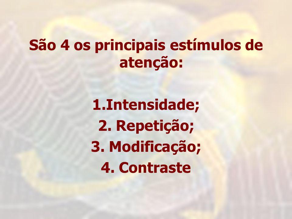 São 4 os principais estímulos de atenção: