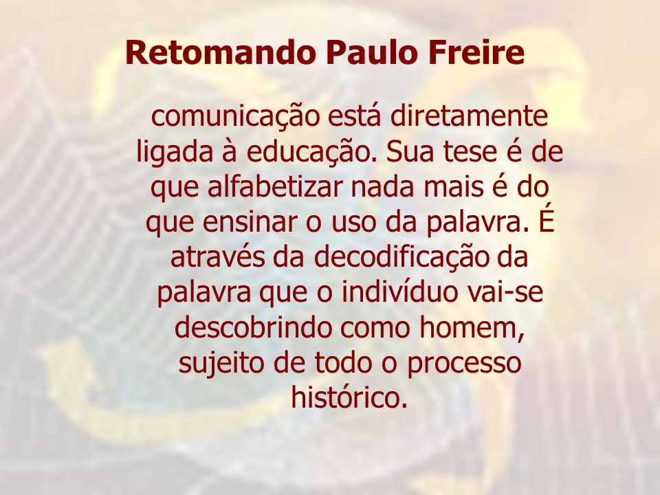 Retomando Paulo Freire