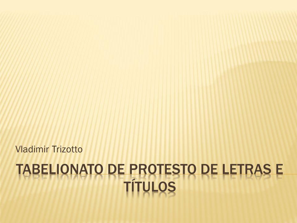 TABELIONATO DE PROTESTO DE LETRAS E TÍTULOS