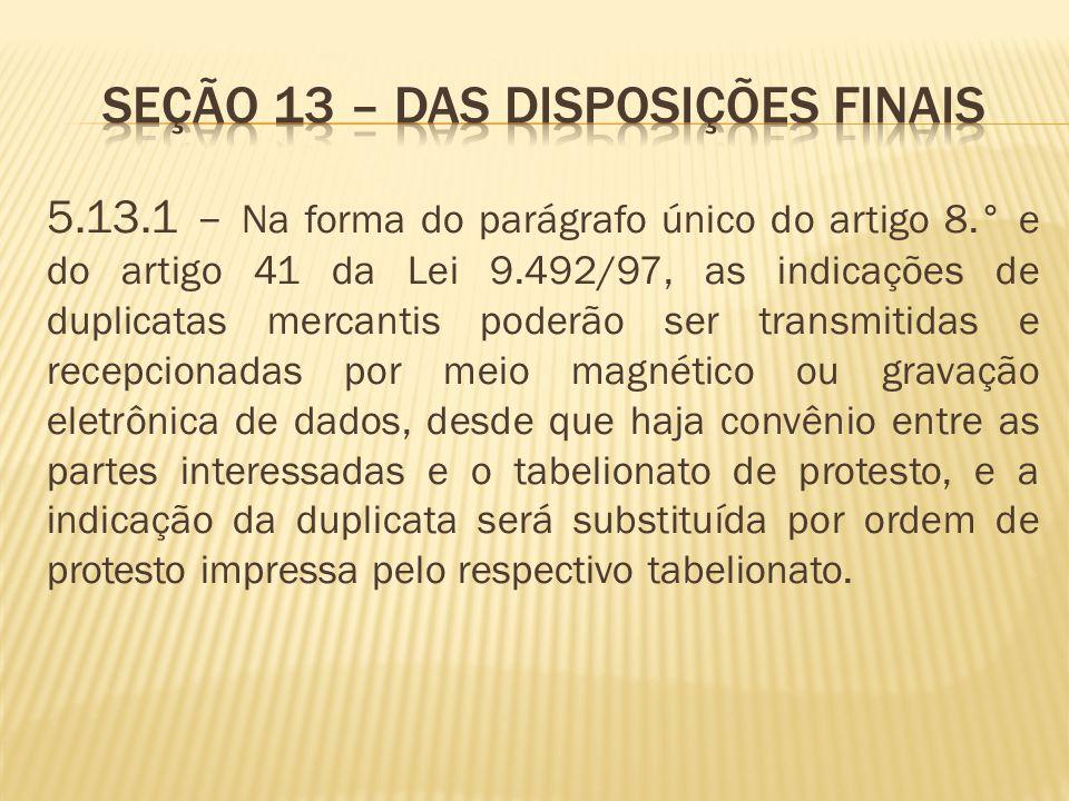 SEÇÃO 13 – DAS DISPOSIÇÕES FINAIS