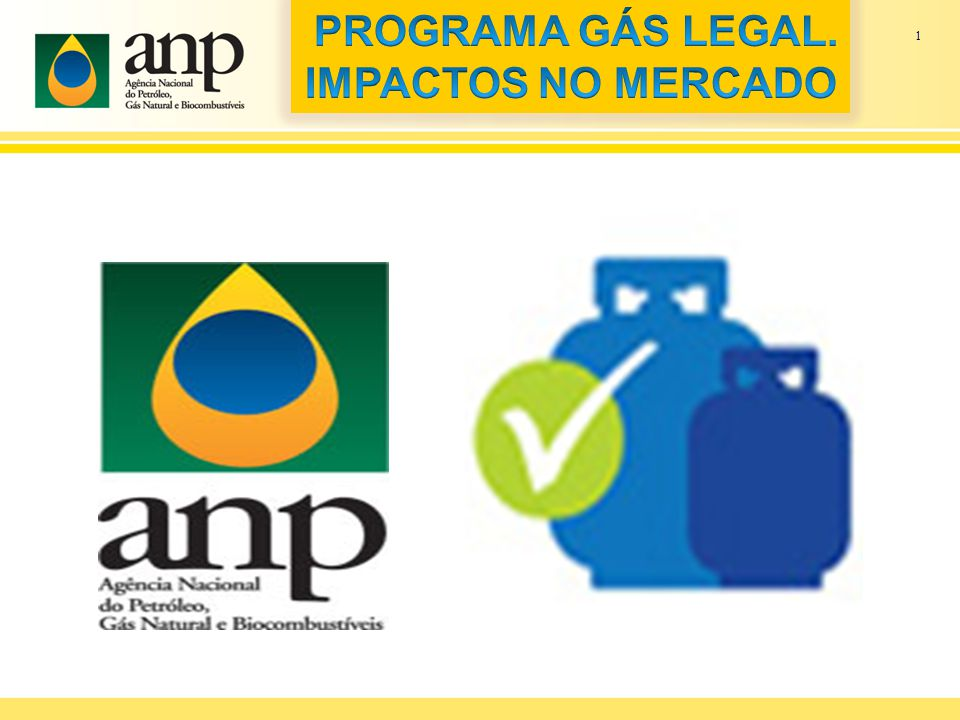 PROGRAMA GÁS LEGAL. IMPACTOS NO MERCADO