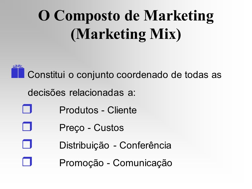 O Composto de Marketing (Marketing Mix)