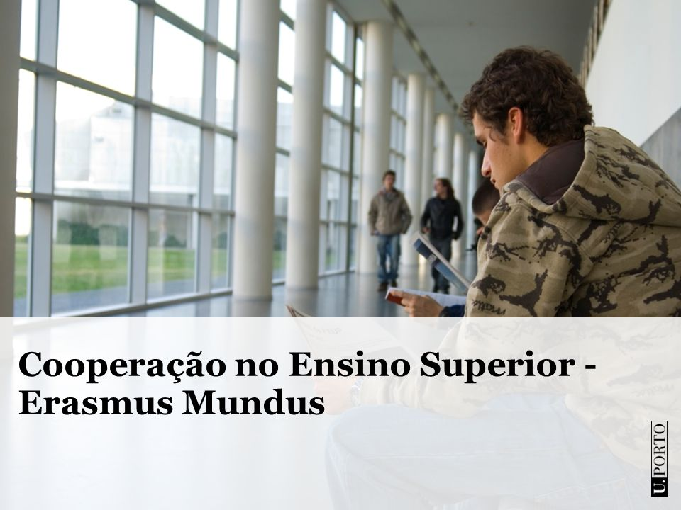 Cooperação no Ensino Superior - Erasmus Mundus