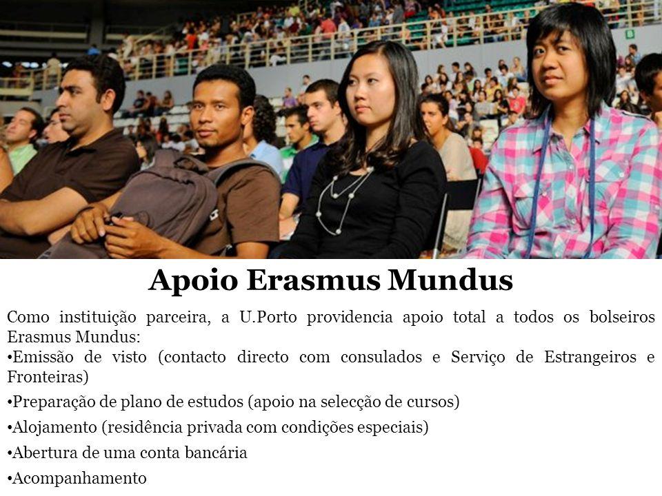 Apoio Erasmus MundusComo instituição parceira, a U.Porto providencia apoio total a todos os bolseiros Erasmus Mundus: