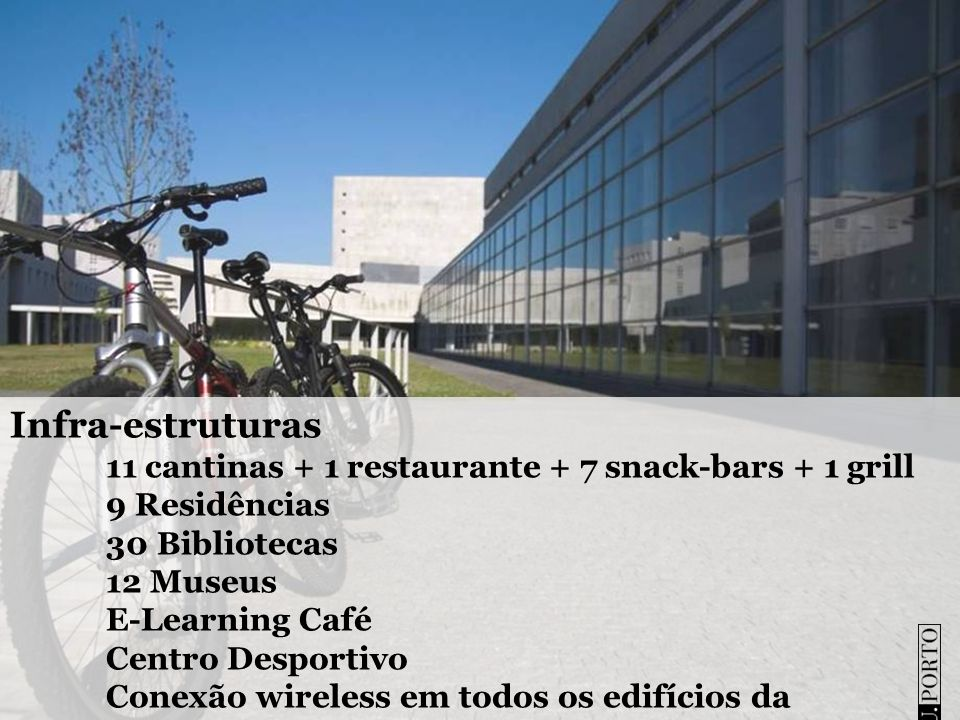 Infra-estruturas 11 cantinas + 1 restaurante + 7 snack-bars + 1 grill