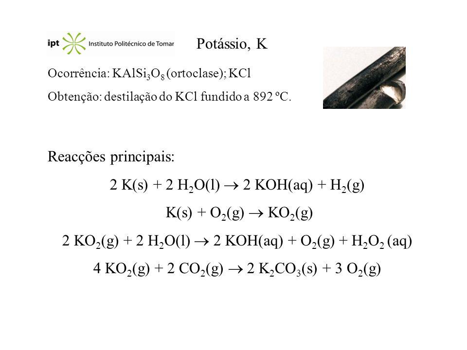 2 K(s) + 2 H2O(l)  2 KOH(aq) + H2(g) K(s) + O2(g)  KO2(g)