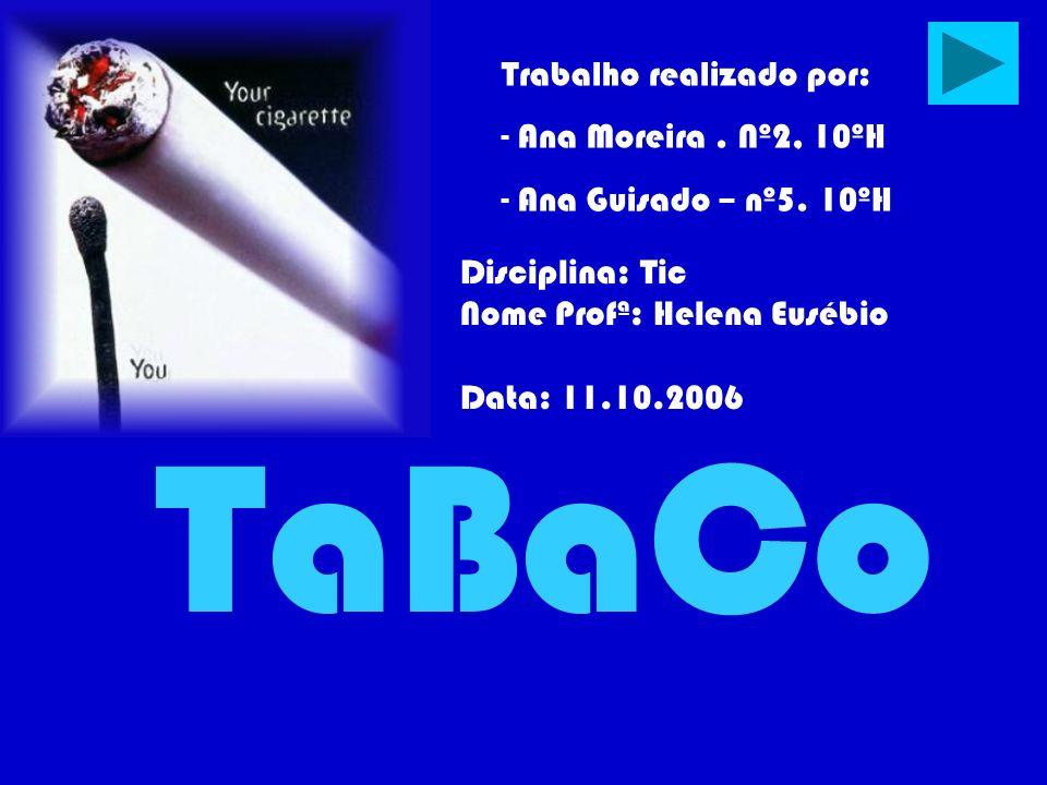 TaBaCo Trabalho realizado por: Ana Moreira . Nº2, 10ºH