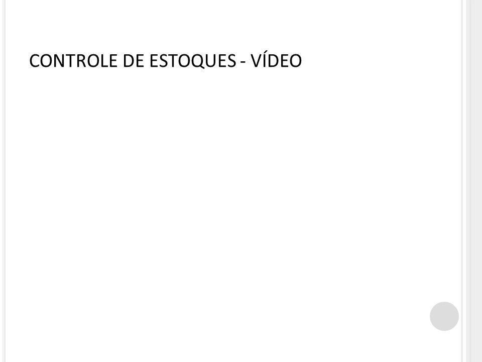 CONTROLE DE ESTOQUES - VÍDEO