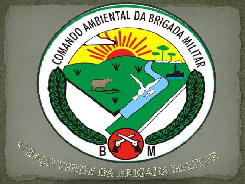 O BAÇO VERDE DA BRIGADA MILITAR