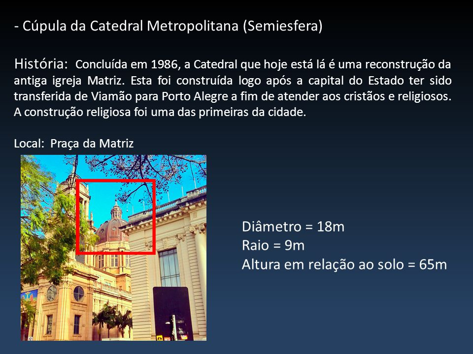 - Cúpula da Catedral Metropolitana (Semiesfera)