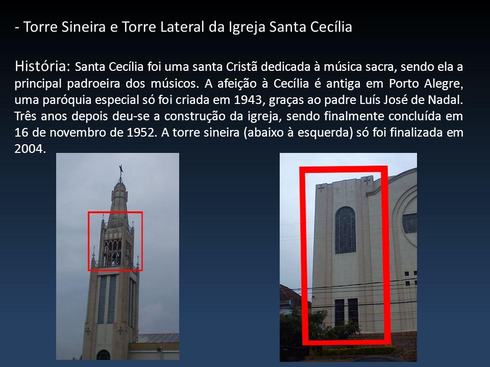 - Torre Sineira e Torre Lateral da Igreja Santa Cecília
