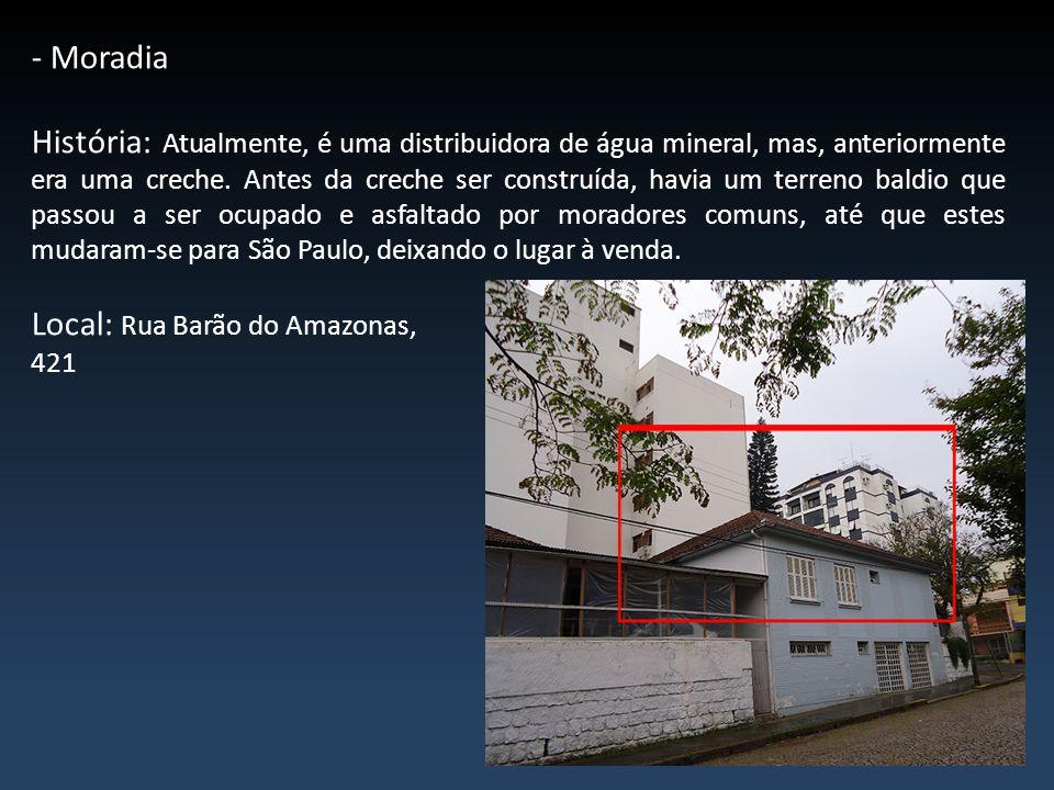 Local: Rua Barão do Amazonas,