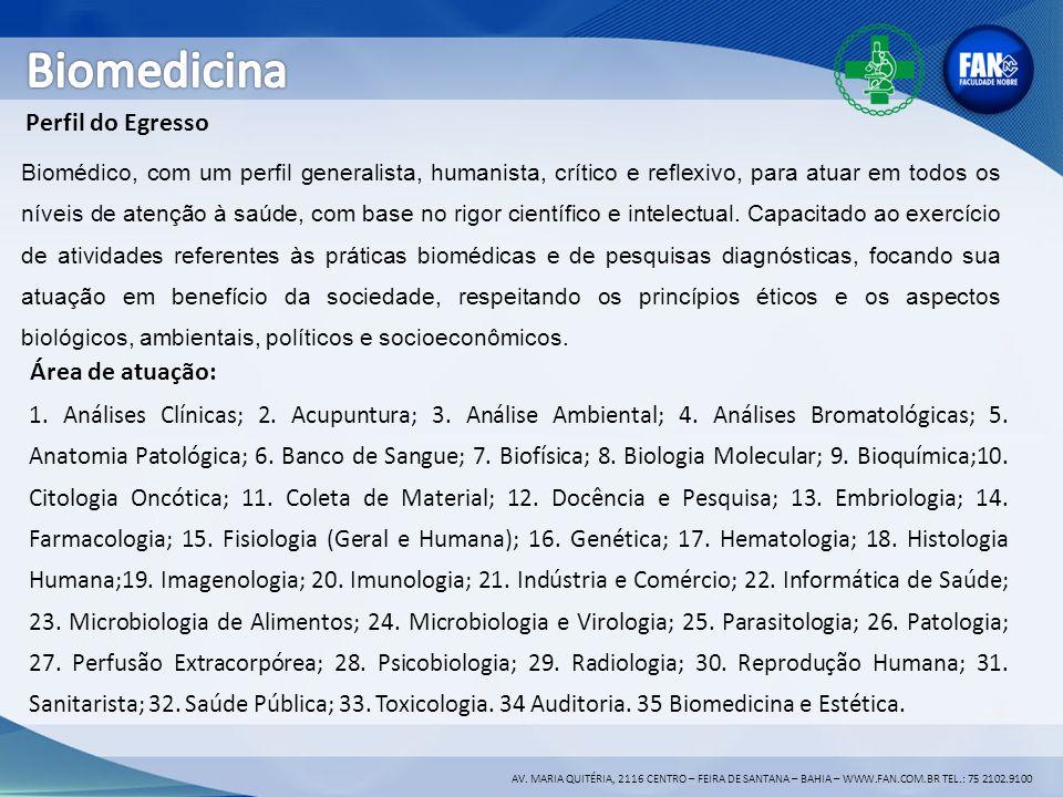 Biomedicina Perfil do Egresso Área de atuação: