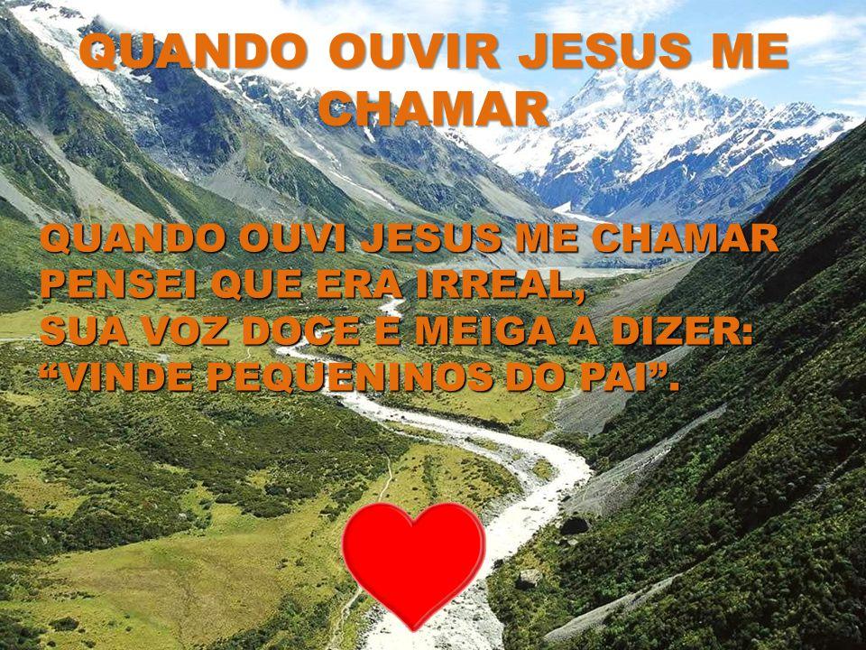 QUANDO OUVIR JESUS ME CHAMAR