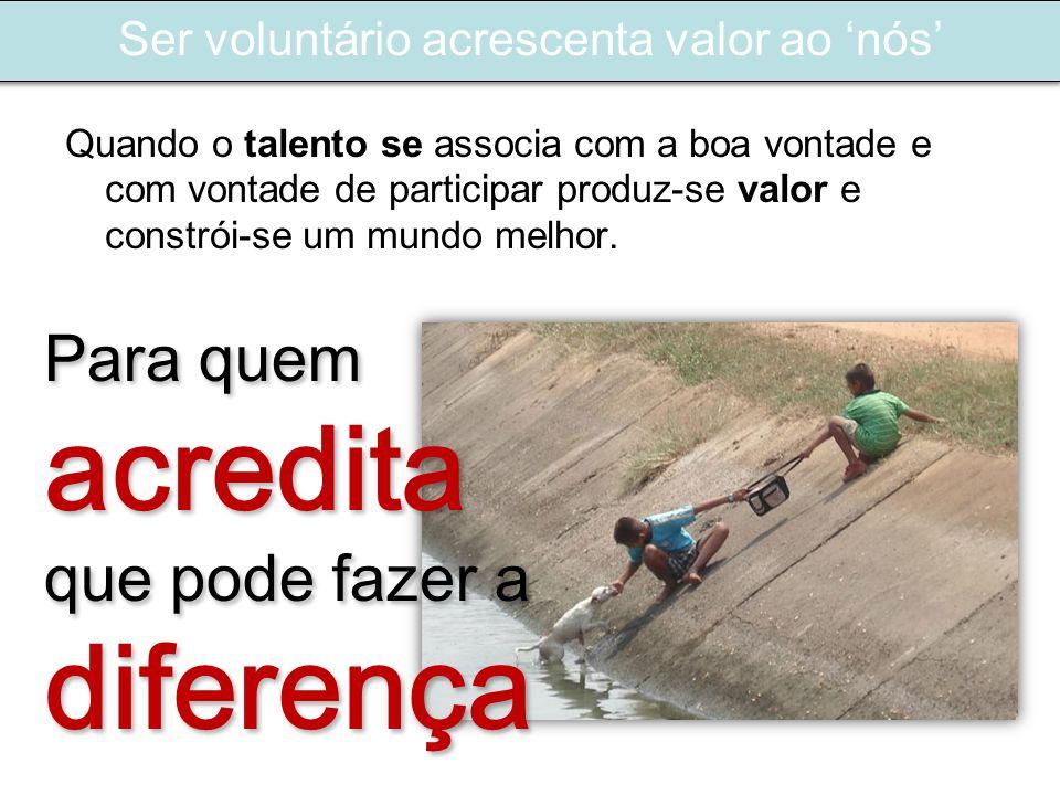 Ser voluntário acrescenta valor ao 'nós'