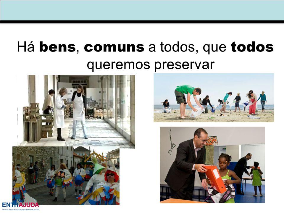 Há bens, comuns a todos, que todos queremos preservar
