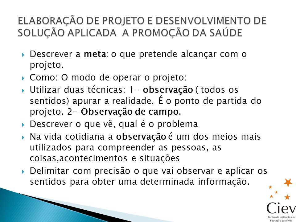 ELABORAÇÃO DE PROJETO E DESENVOLVIMENTO DE SOLUÇÃO APLICADA A PROMOÇÃO DA SAÚDE