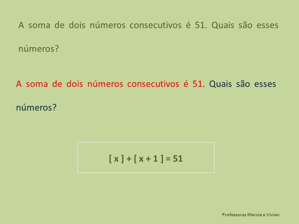 A soma de dois números consecutivos é 51. Quais são esses números