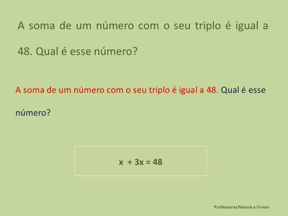 A soma de um número com o seu triplo é igual a 48. Qual é esse número