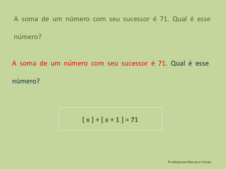 A soma de um número com seu sucessor é 71. Qual é esse número