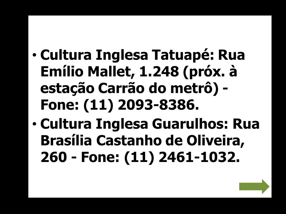 Cultura Inglesa Tatuapé: Rua Emílio Mallet, 1. 248 (próx