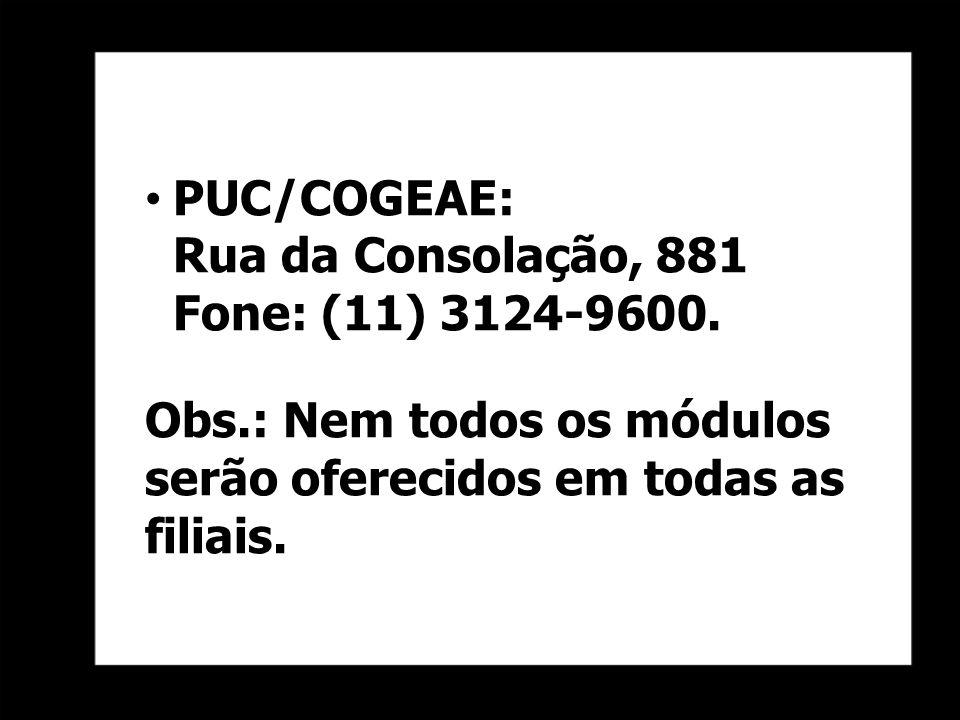 PUC/COGEAE: Rua da Consolação, 881 Fone: (11) 3124-9600.