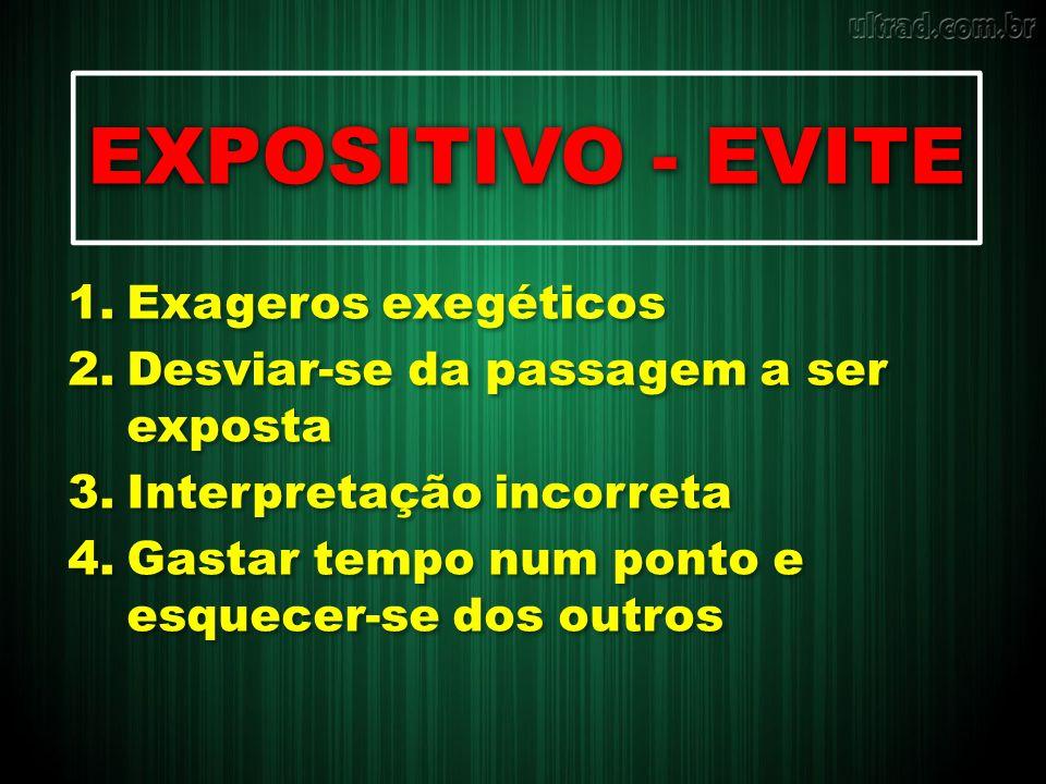 EXPOSITIVO - EVITE Exageros exegéticos