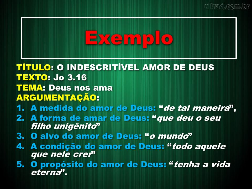 Exemplo TÍTULO: O INDESCRITÍVEL AMOR DE DEUS TEXTO: Jo 3.16