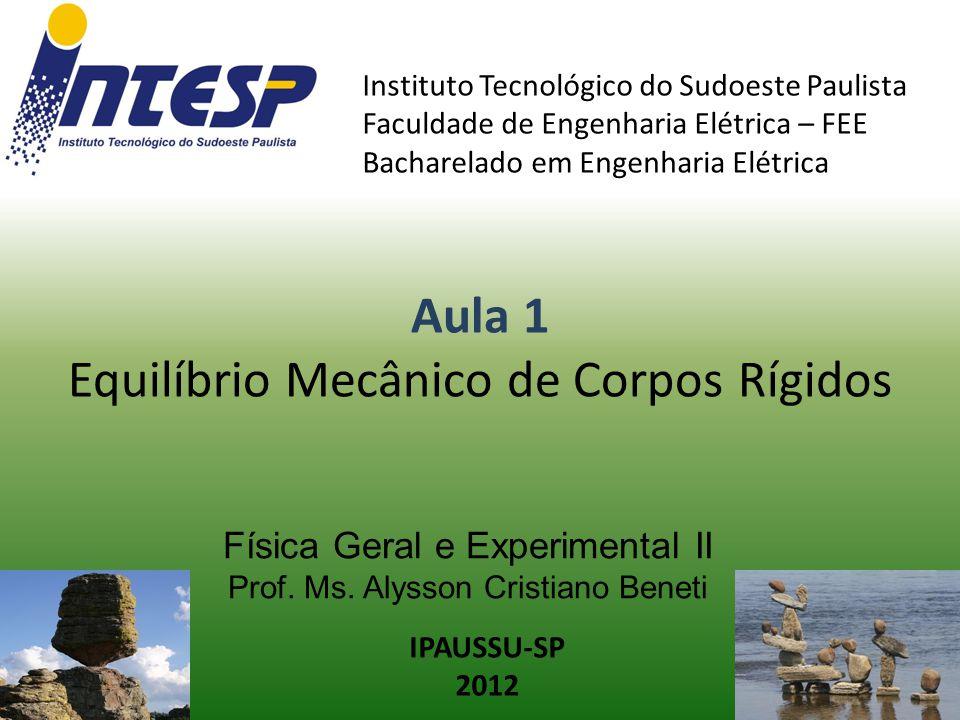 Física Geral e Experimental II Prof. Ms. Alysson Cristiano Beneti
