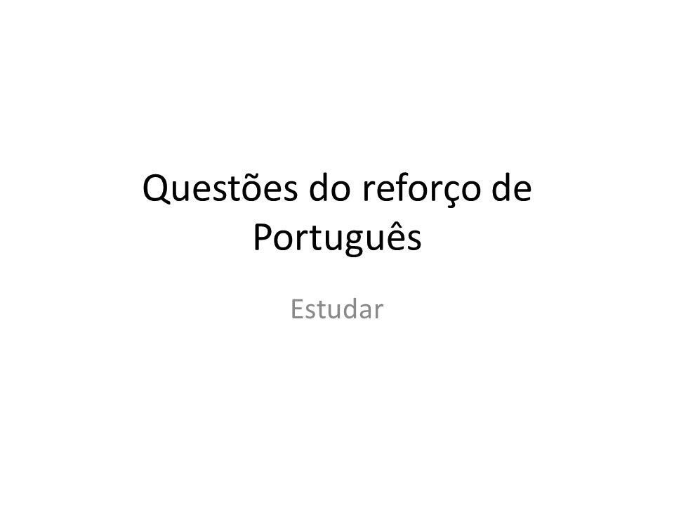 Questões do reforço de Português
