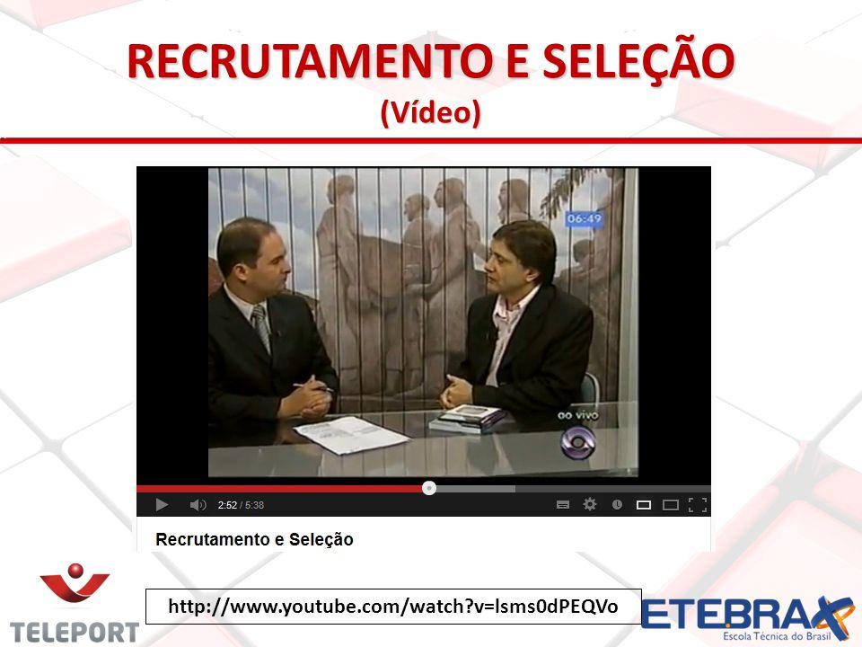 RECRUTAMENTO E SELEÇÃO (Vídeo)