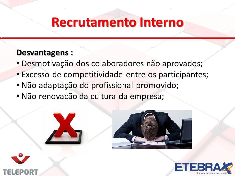 Recrutamento Interno Desvantagens :