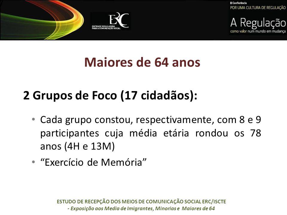 Maiores de 64 anos 2 Grupos de Foco (17 cidadãos):